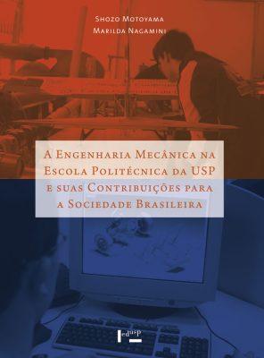 A Engenharia Mecânica na Escola Politécnica da USP e suas Contribuições para a Sociedade Brasileira