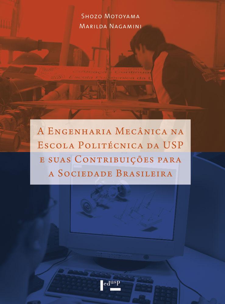 Capa de A Engenharia Mecânica na Escola Politécnica da USP e suas Contribuições para a Sociedade Brasileira