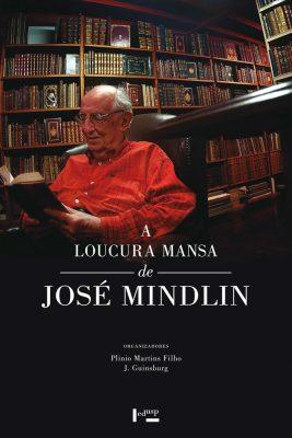 A Loucura Mansa de José Mindlin