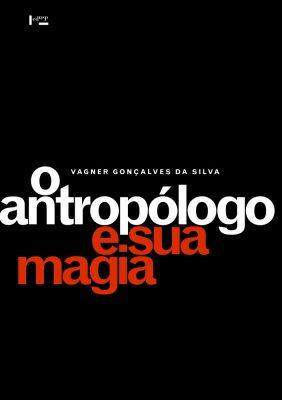 Capa de O Antropólogo e sua Magia