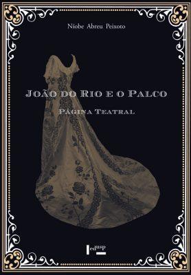 Capa de Volume 1 de João do Rio e o Palco: