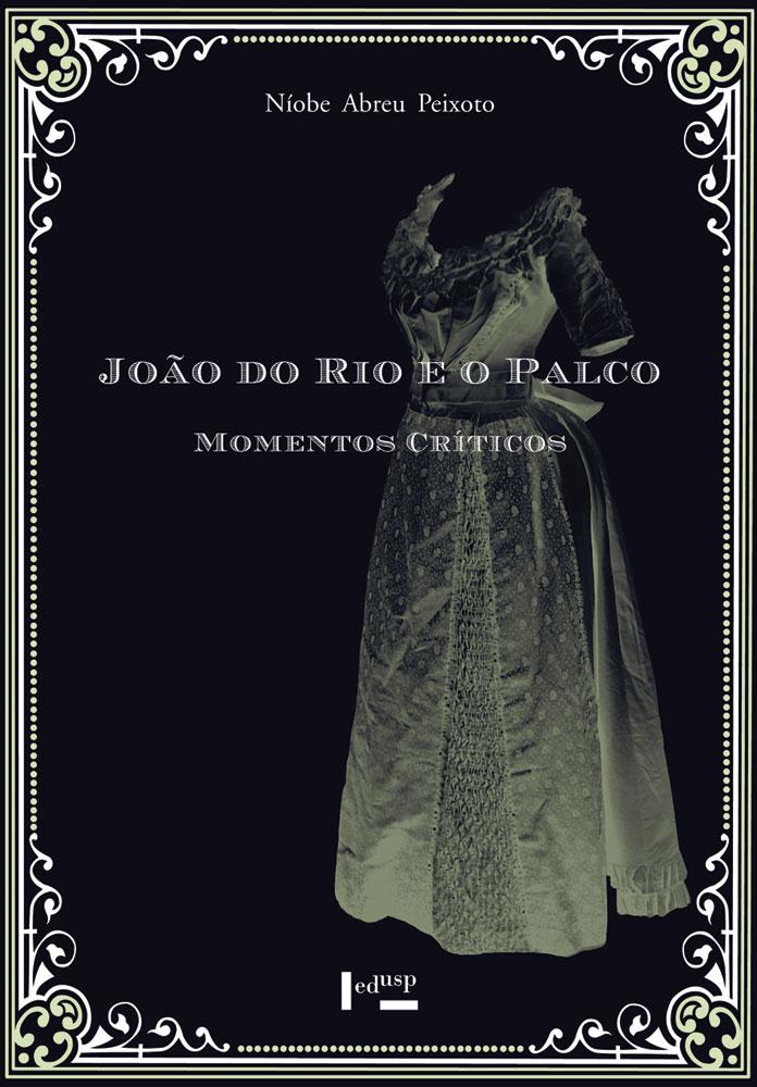 Capa de Volume 2 João do Rio e o Palco