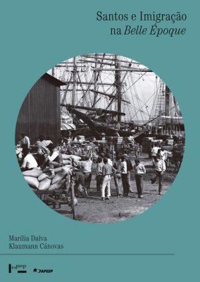 Santos e Imigração na Belle Époque