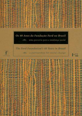 Os 40 Anos da Fundação Ford no Brasil