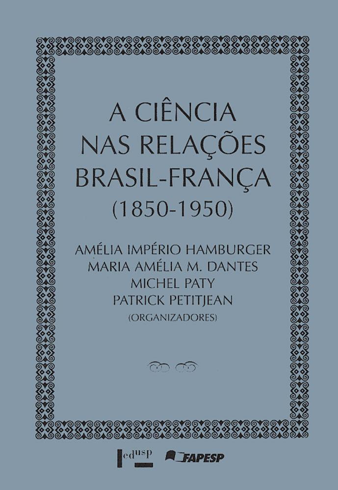 Capa de A Ciência nas Relações Brasil-França 1850-1950