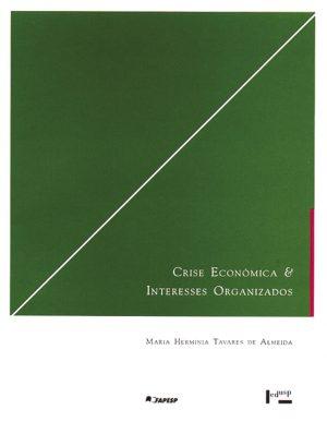 Crise Econômica e Interesses Organizados