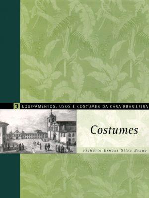Equipamentos, Usos e Costumes da Casa Brasileira 3