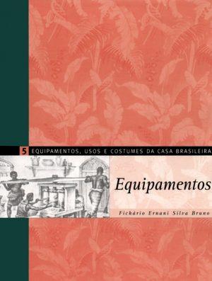 Equipamentos, Usos e Costumes da Casa Brasileira 5