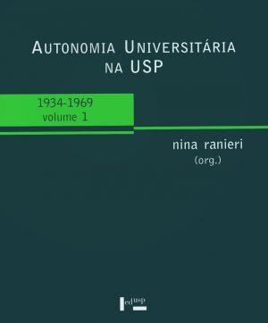 Autonomia Universitária na USP – Vol.1
