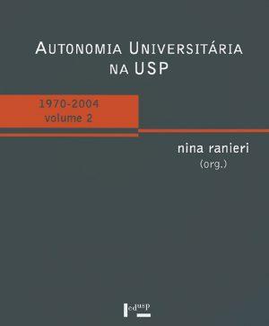 Autonomia Universitária na USP – Vol. 2