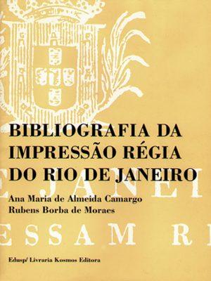 Bibliografia da Impressão Régia do Rio de Janeiro - 2 Volumes