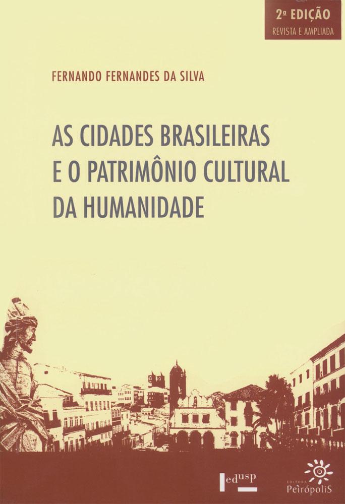 Capa de As Cidades Brasileiras e o Patrimônio Cultural da Humanidade