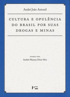 Cultura e Opulência do Brasil por suas Drogas e Minas