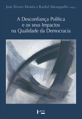 A Desconfiança Política e os seus Impactos na Qualidade da Democracia