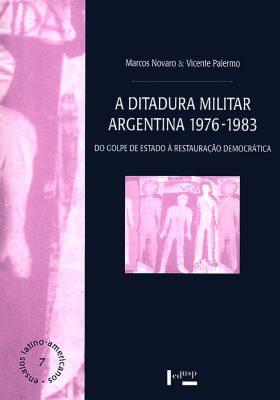 A Ditadura Militar Argentina 1976-1983