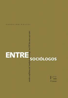 Capa de Entre Sociólogos