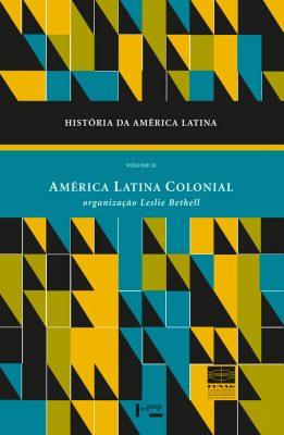 História da América Latina Vol. II
