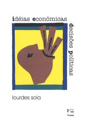 Capa de Idéias Econômicas, Decisões Políticas