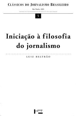Iniciação à Filosofia do Jornalismo