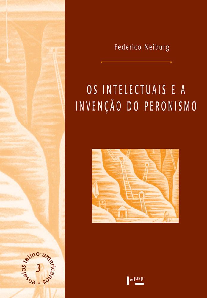 Capa de Os Intelectuais e a Invenção do Peronismo