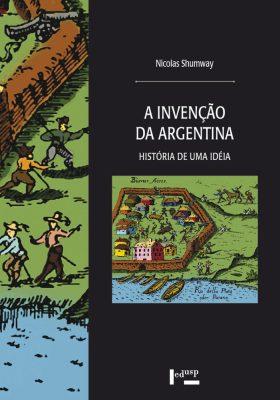 A Invenção da Argentina