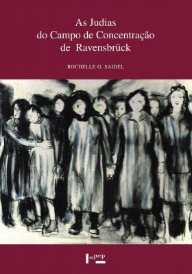 Capa de As Judias do Campo de Concentração de Ravensbrück,