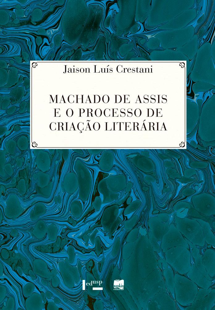 Capa de Machado de Assis e o Processo de Criação Literária