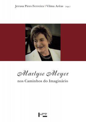 Marlyse Meyer nos Caminhos do Imaginário