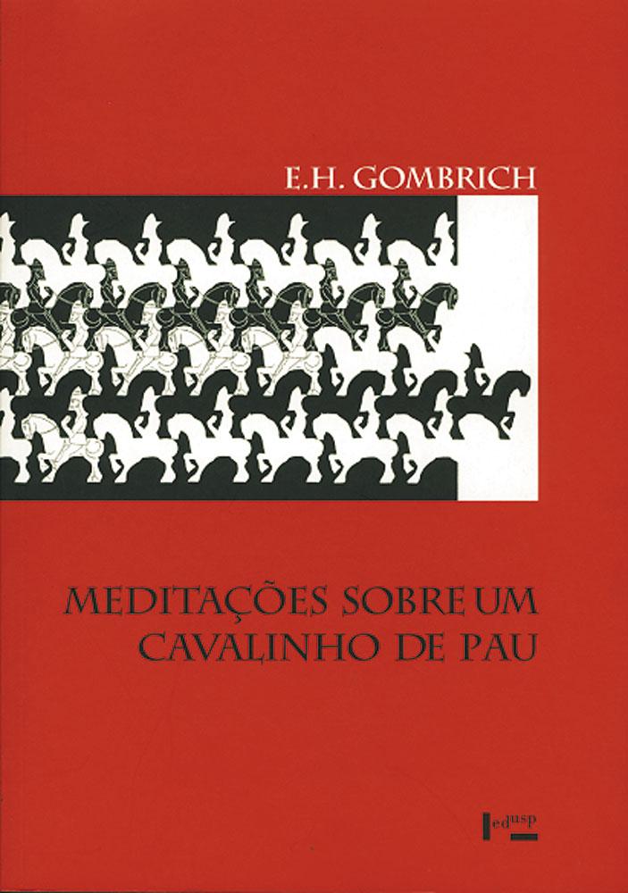 Capa de Meditações Sobre um Cavalinho de Pau e Outros Ensaios sobre a Teoria da Arte