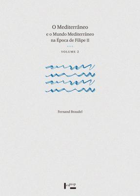 Capa de Volume 2 de O Mediterrâneo e o Mundo Mediterrâneo na Época de Filipe II