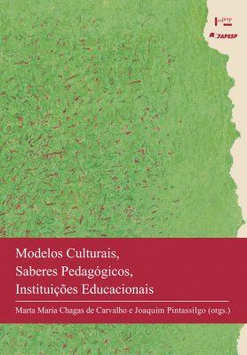 Modelos Culturais, Saberes Pedagógicos, Instituições Educacionais