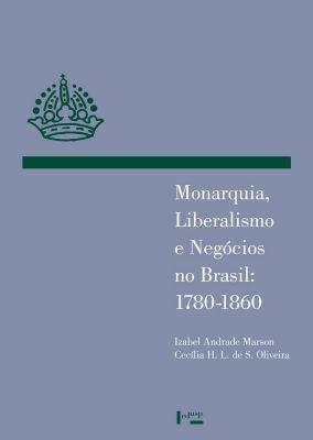 Monarquia, Liberalismo e Negócios no Brasil