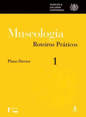 Museologia Vol. 1, Roteiros Práticos