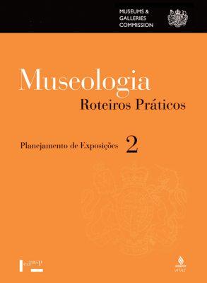 Museologia Vol. 2, Roteiros Práticos