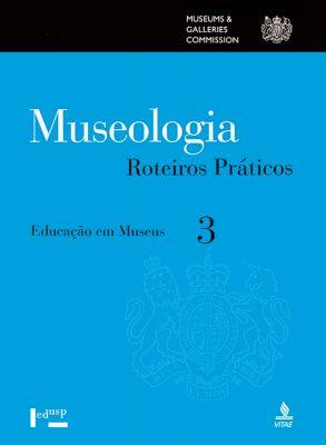 Museologia Vol. 3, Roteiros Práticos