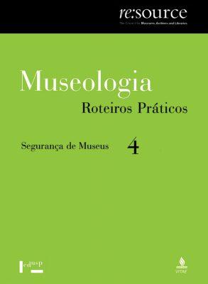 Museologia Vol. 4, Roteiros Práticos