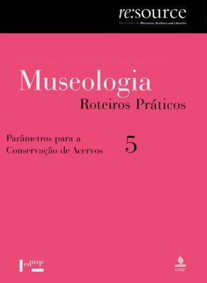Museologia Vol. 5, Roteiros Práticos