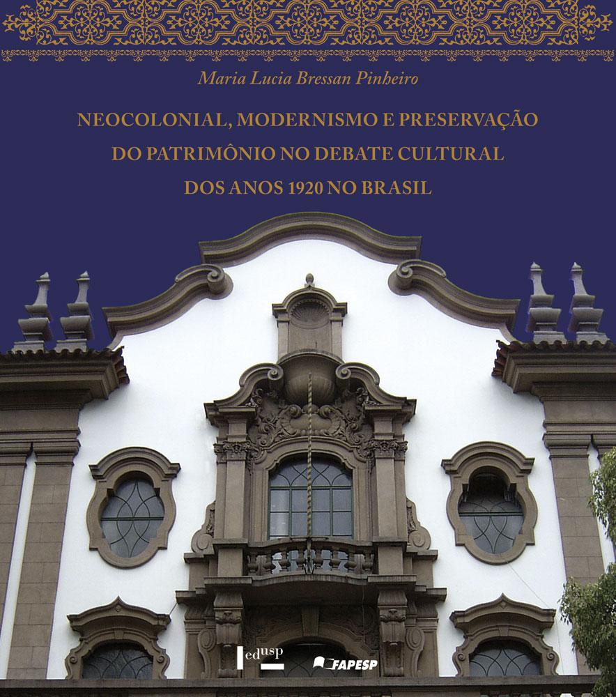 Capa de Neocolonial, Modernismo e Preservação do Patrimônio no Debate Cultural dos Anos 1920 no Brasil