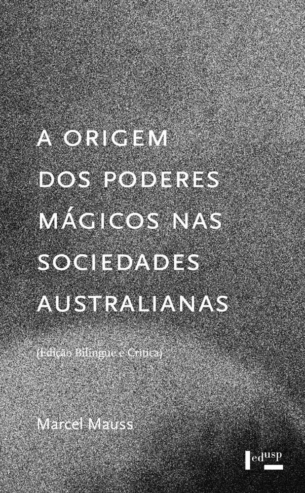 Capa de A Origem dos Poderes Mágicos nas Sociedades Australianas