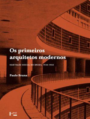 Os Primeiros Arquitetos Modernos