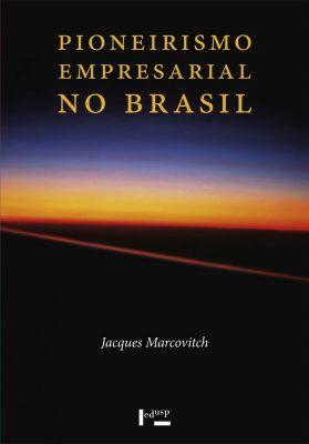 Pioneirismo Empresarial no Brasil 3 Volumes