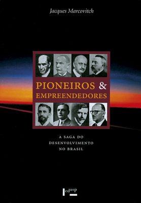 Pioneiros e Empreendedores Vol. 1