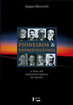 Pioneiros e Empreendedores Vol. 2