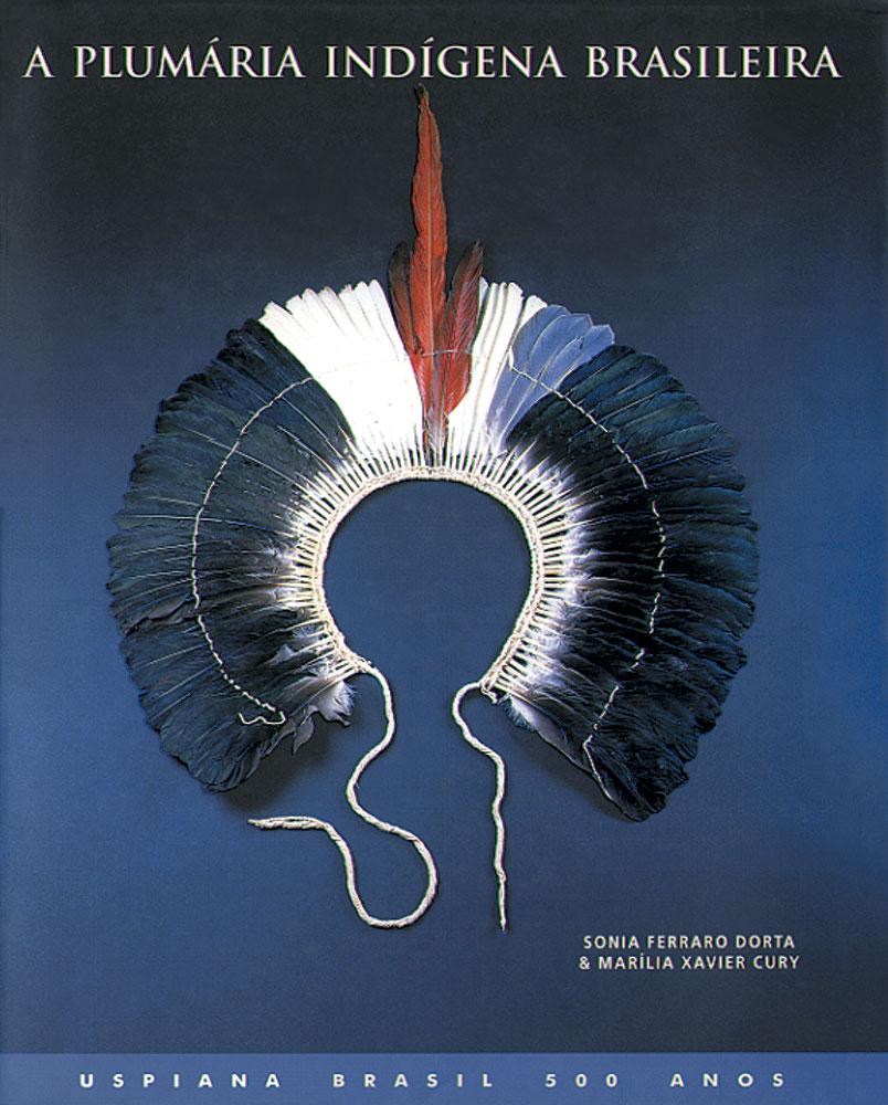 Capa de A Plumária Indígena Brasileira no Museu de Arqueologia e Etnologia da USP