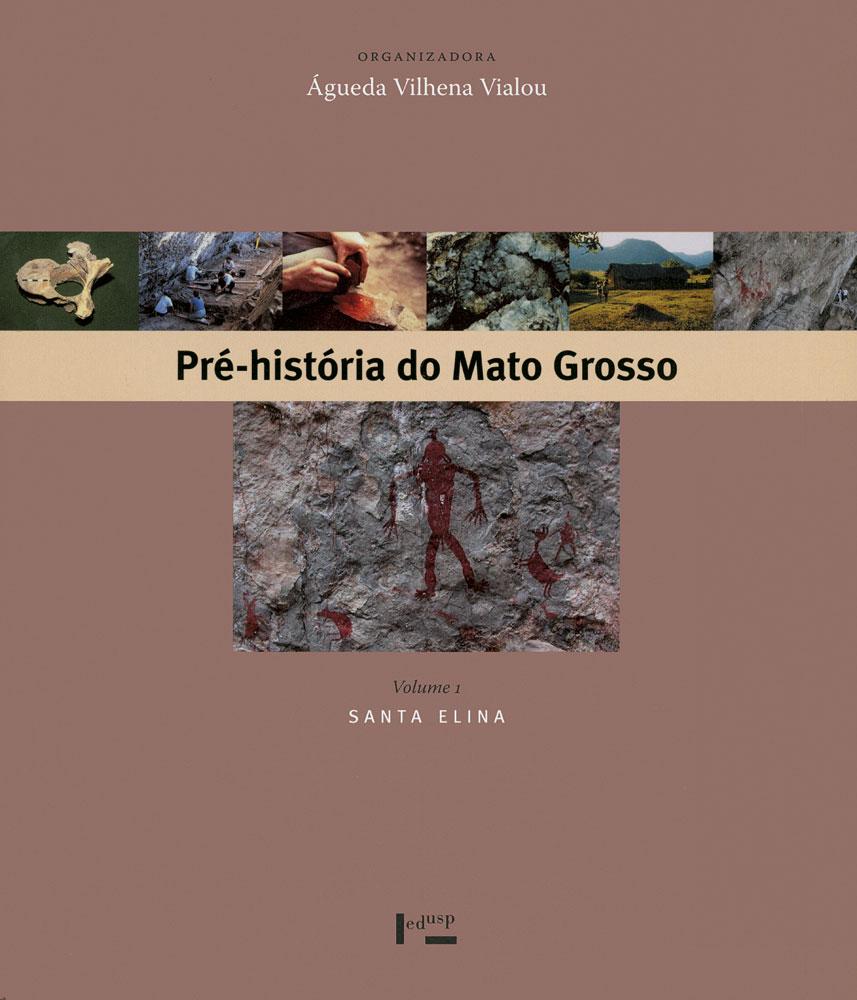 Capa de Pré-História do Mato Grosso Volume 1
