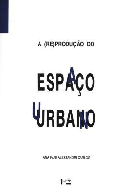 A (Re)Produção do Espaço Urbano