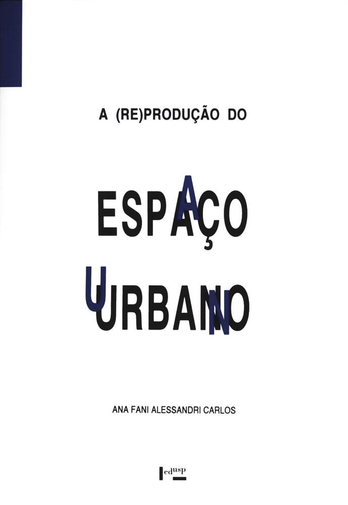 Capa de A (Re)Produção do Espaço Urbano