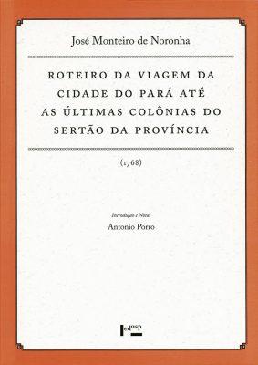 Roteiro da Viagem da Cidade do Pará até as Últimas Colônias do Sertão da Província (1768)