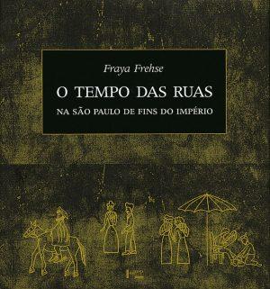 O Tempo das Ruas na São Paulo de Fins do Império