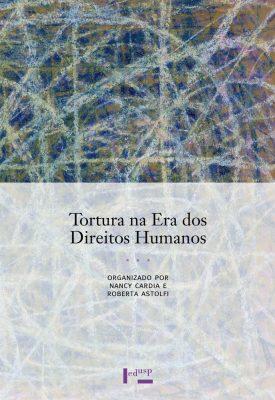 Capa de Tortura na Era dos Direitos Humanos